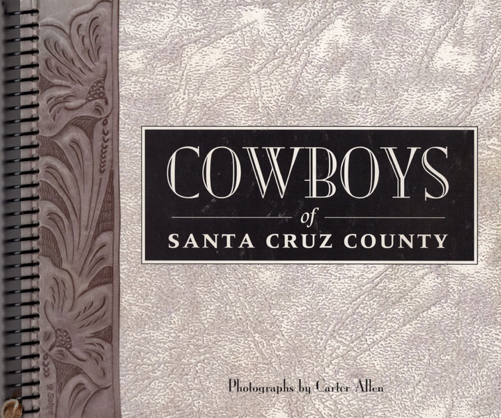 Cowboys Of Santa Cruz County  Dodie And Bruce Andre Allen [Text By]
