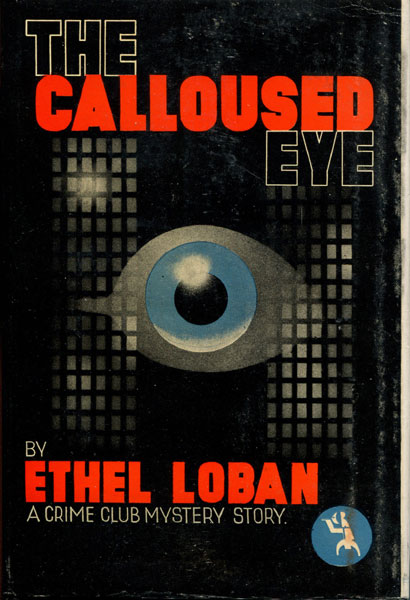 The Calloused Eye. by Ethel. Loban