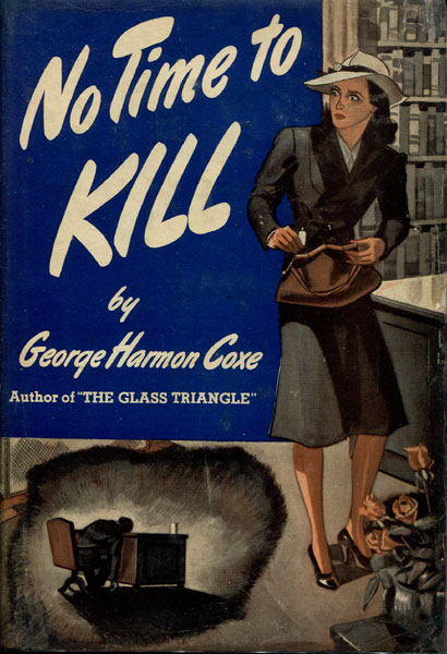 No Time To Kill. by George Harmon. Coxe