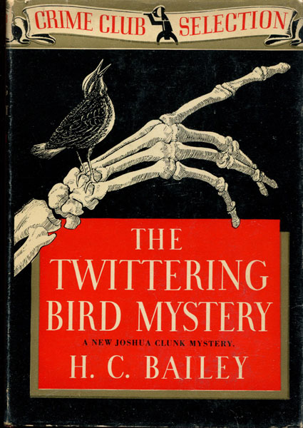 The Twittering Bird Mystery. by  H. C. Bailey