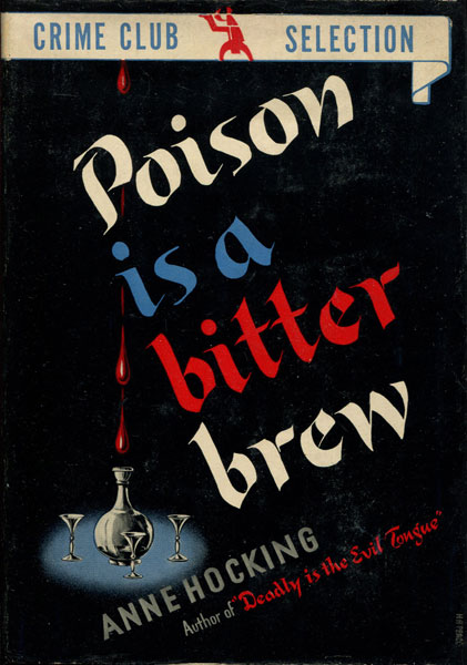Poison Is A Bitter Brew. by Anne. Hocking