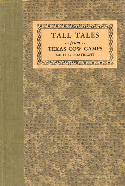 Tall Tales From Texas Cow Camps. by  Mody C. Boatright