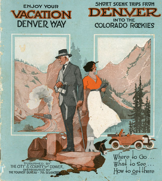 Enjoy Your Vacation The Denver Way, Short Scenic Trips From Denver Into The Colorado Rockies by City & County Of Denver