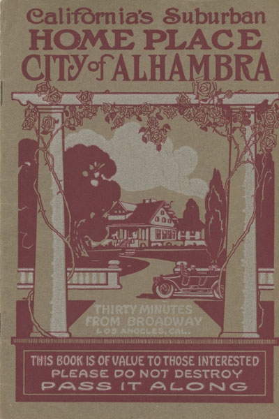 California's Suburban Home Place. City Of Alhambra / (Title Page) The City Of Alhambra, California: Gateway To The Verdant San Gabriel Valley Alhambra Chamber Of Commerce