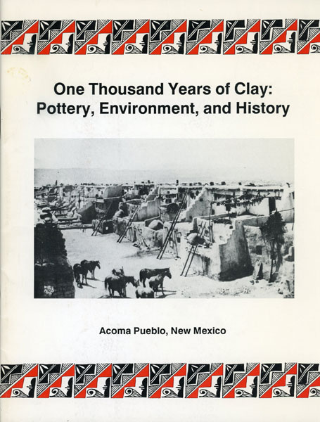One Thousand Years Of Clay: Pottery, Environment, And History  Juan S. Juanico [Director, Acoma Museum Project]