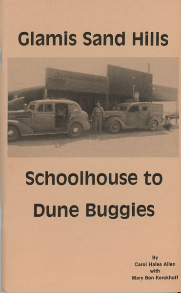 Glamis Sand Hills: Schoolhouse To Dune Buggies by  Carol Hales And Mary Ben Kerckhoff Allen