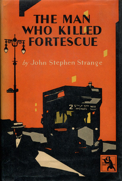 The Man Who Killed Fortescue. by John Stephen. Strange
