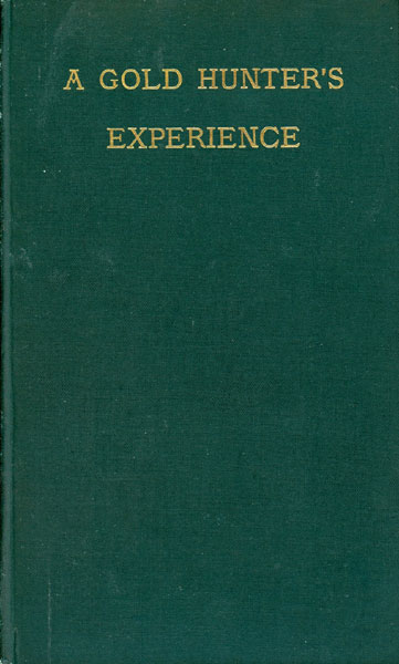 A Gold Hunter's Experience by Chalkley J. Hambleton