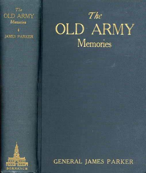 The Old Army Memories, 1872-1918 by James Parker