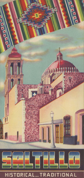 Saltillo. Historical ... Traditional Saltillo Tourist Bureau