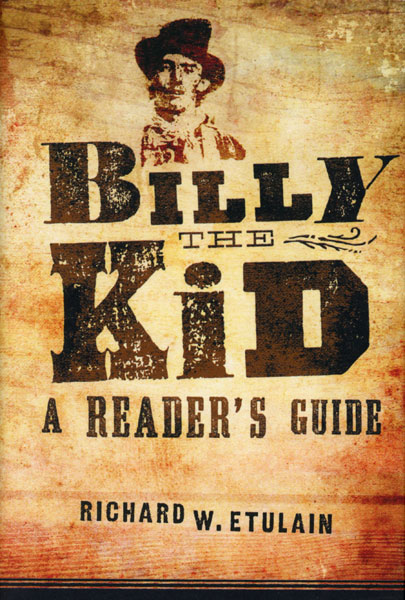 Billy The Kid: A Reader's Guide by Richard W. Etulain