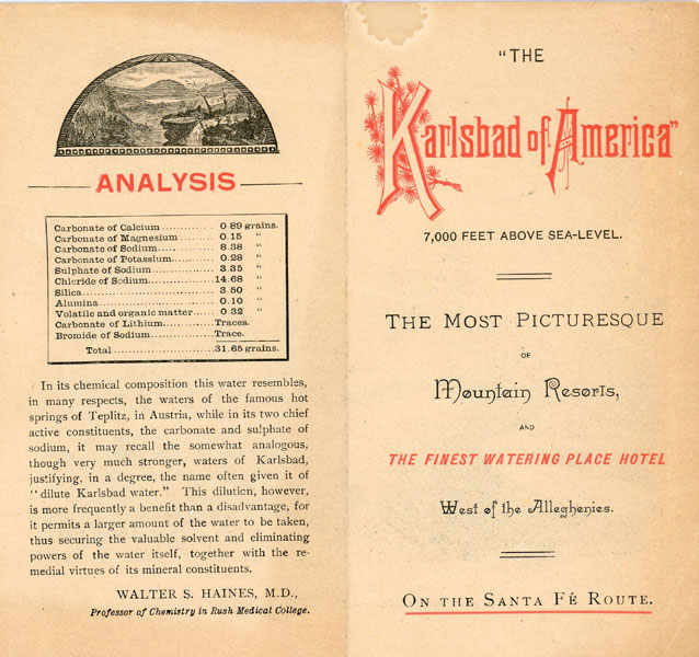 """The Karlsbad Of America."" 7,000 Feet Above Sea-Level. The Most Picturesque Of Mountain Resorts, And The Finest Watering Place Hotel West Of The Alleghenies. On The Santa Fe Route by Topeka & Santa Fe Railroad] Atchison"