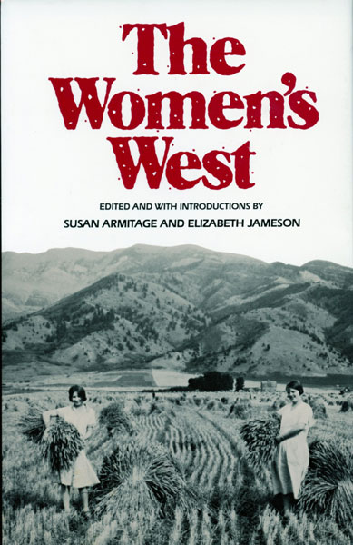 The Women's West  Susan And Elizabeth Jameson Armitage [Edited And With Introductions By]
