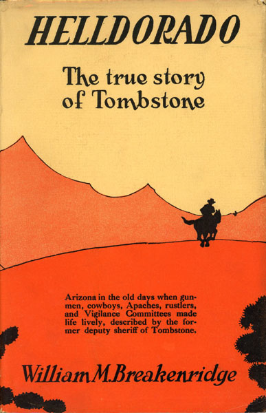 Helldorado. Bringing The Law To The Mesquite. by William M. Breakenridge