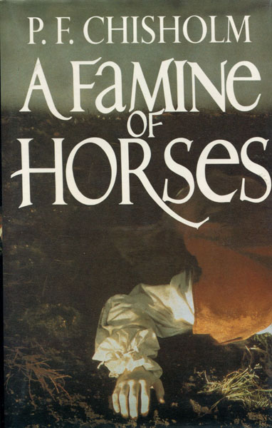 A Famine Of Horses. by  P.F. Chisholm