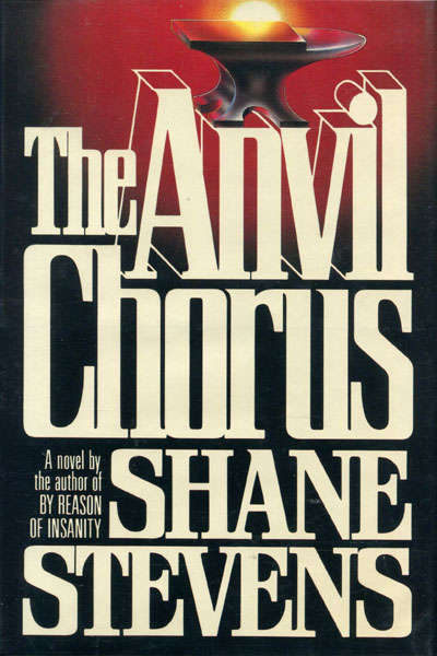 The Anvil Chorus. by Shane. Stevens