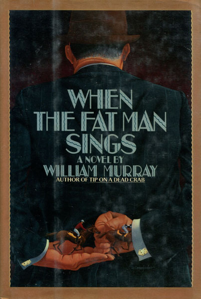 When The Fat Man Sings. by William Murray