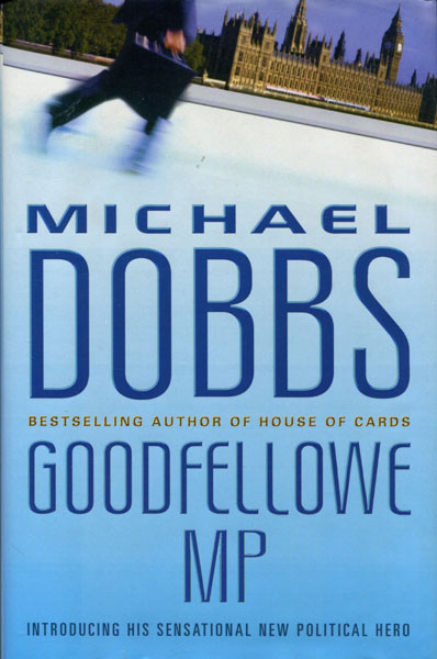 Goodfellowe Mp. by  Michael. Dobbs