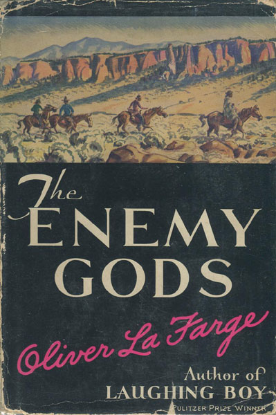 The Enemy Gods.  by  Oliver. La Farge