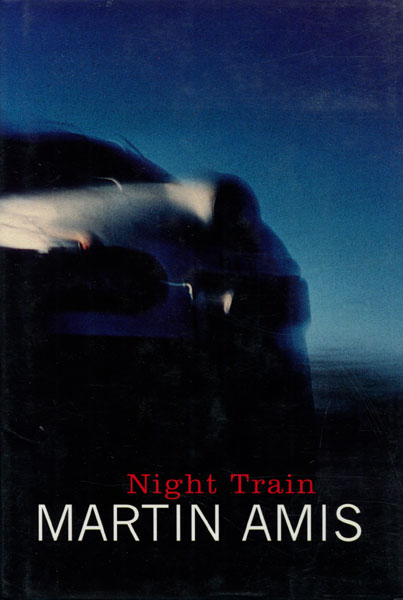 Night Train. by Martin. Amis