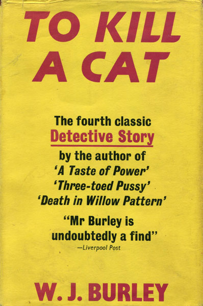 To Kill A Cat. by W.J. Burley