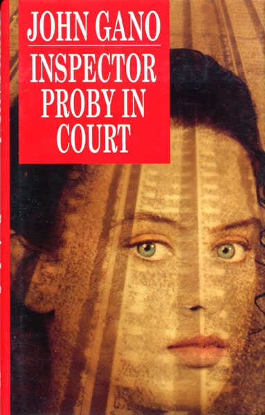 Inspector Proby In Court. by John. Gano