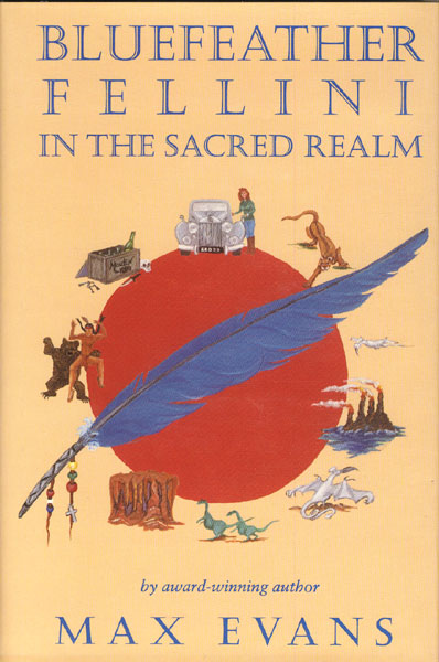 Bluefeather Fellini In The Sacred Realm by  Max Evans