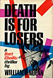 Death Is For Losers. by William F. Nolan
