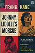 Johnny Liddell's Morgue. by  Frank. Kane