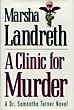 A Clinic For Murder.  by Marsha. Landreth