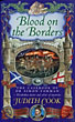 Blood On The Borders. by  Judith. Cook