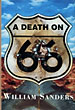 A Death On 66. by William. Sanders