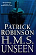 H.M.S. Unseen. by  Patrick. Robinson