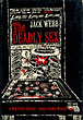 The Deadly Sex. by  Jack. Webb