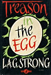 Treason In The Egg by  L.A.G Strong