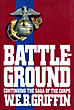 Battle-Ground. Book Iv Of The Corps.  by  W.E.B. Griffin