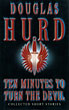 Ten Minutes To Turn The Devil.  by Douglas Hurd