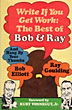Write If You Get Work. The Best Of Bob & Ray. by  Bob & Ray Goulding Elliott