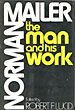 Norman Mailer. The Man And His Work.   Robert F. Lucid [Edited By]