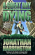 A Great Day For Dying. by  Jonathan Harrington