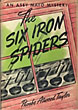 The Six Iron Spiders. by  Phoebe Atwood. Taylor