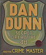 Dan Dunn, Secret Operative 48 And The Crime Master. by Norman Marsh