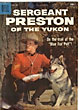 Sergeant Preston Of The Yukon. Vol. 1, No. 28, Aug.-Oct., 1958.