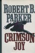 Crimson Joy. by  Robert B. Parker