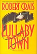 Lullaby Town. by  Robert. Crais
