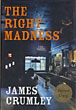 The Right Madness. by James. Crumley