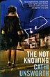 The Not Knowing. by Cathi. Unsworth