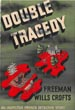 Double Tragedy. An Inspector French Story. by  Freeman Wills Crofts