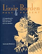 Lizzie Borden, Past & Present. A Comprehensive Reference Detailing The People, Places, Events, Newspapers, Periodicals, Literature, Creative-Performing Arts And Contemporary Interests. by  Leonard Rebello