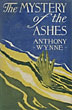 The Mystery Of The Ashes. by  Anthony. Wynne